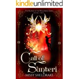 Call of Sunteri: A Fantasy Novel of Dark Dreams and Golden Triumphs (Keepers of the Wellsprings Book 2)