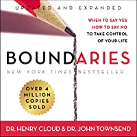 Boundaries, Updated and Expanded Edition: When to Say Yes, How to Say No to Take...