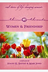 Thin Threads Stories - Women & Friendship Kindle Edition