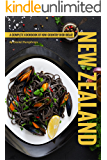 New Zealand Recipes: A Complete Cookbook of Kiwi Country Dish Ideas!