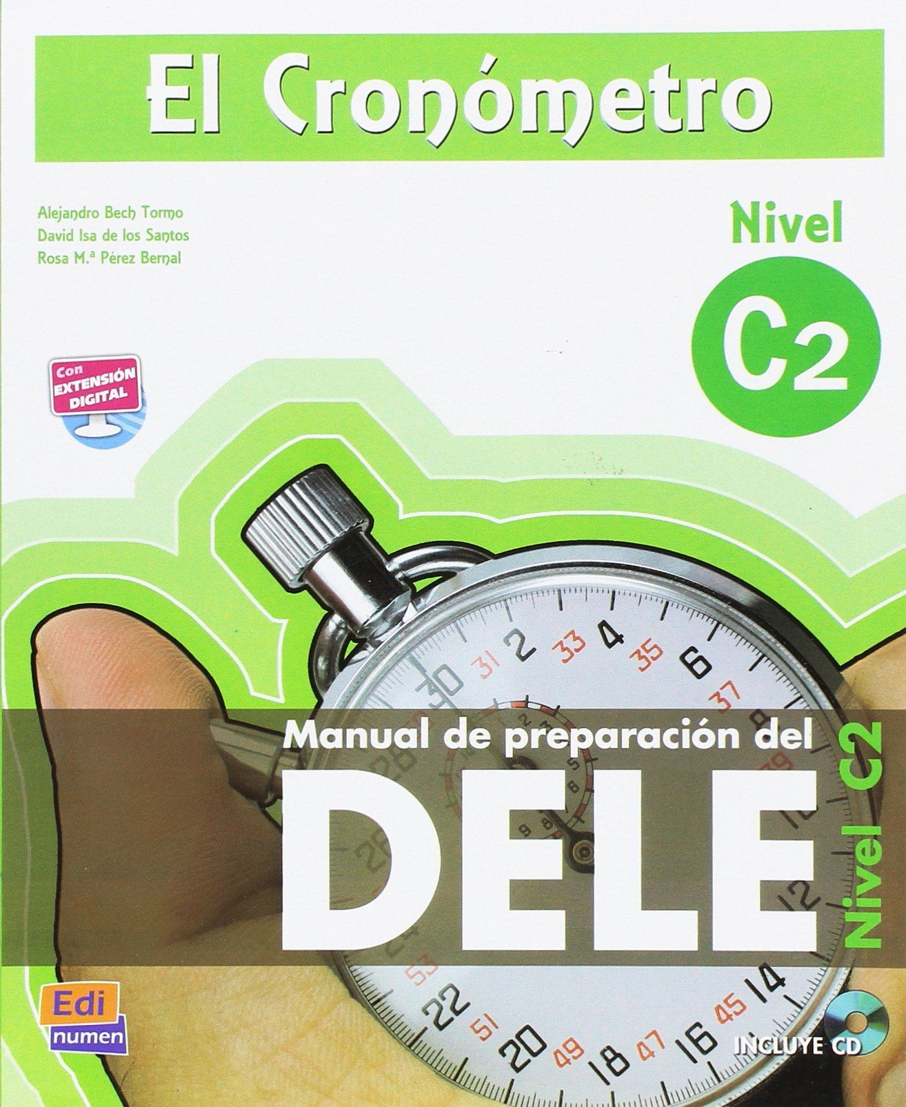 El cronometro / The Timer: Manual de preparacion del DELE. Nivel C2 (Superior) / DELE Preparation Manual. Level C2 (Superior) (Spanish Edition) (Spanish) ...