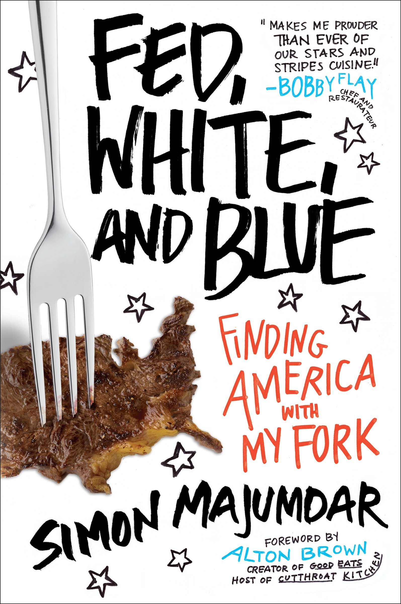 Fed, White, and Blue: Finding America with My Fork: Simon Majumdar ...