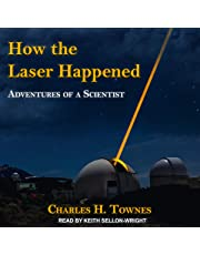 How the Laser Happened: Adventures of a Scientist