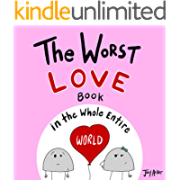 The Worst Love Book in the Whole Entire World: A funny and silly children's book for kids and parents about the power of…
