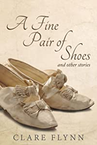 A Fine Pair of Shoes and Other Stories: A Collection of Short Stories
