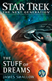 The Stuff of Dreams (Star Trek: The Next Generation) (English Edition)
