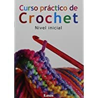 Curso práctico de crochet: Nivel inicial (Manos Maravillosas / Wonderful Hands) (Spanish