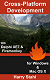 Cross Platform Development with Delphi XE7 & FireMonkey for Windows & MAC OS X