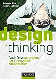 Design Thinking : Accélérez vos projets par l'innovation collaborative (Hors collection)