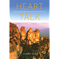 Heart Talk: The give and take of communion with God