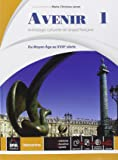 Avenir. Anthologie culturelle de langue français. Con e-book. Con espansione online. Per le Scuole superiori: 1