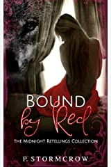 Bound by Red: A paranormal romance retelling of Red Riding Hood (The Midnight Retellings Collection Book 1) Kindle Edition
