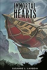 Immortal Hearts (A Dead Hearts Novel Book 5) Kindle Edition