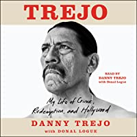 Trejo: My Life of Crime, Redemption, and Hollywood