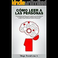 Cómo leer a las personas: Herramientas prácticas de la ciencia para detectar mentiras, influir en otros y saber lo que realmente siente una persona: Lea ... a las personas y detectar mentiras nº 1)
