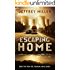 Escaping Home: Book two from the Trekking Home Series