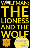 Wolfman: The Lioness and The Wolf (Supernatural Enforcers Agency Book 8)