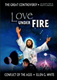 Love Under Fire (Condensed Conflict of the Ages Series Book 5)