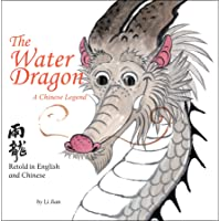 The Water Dragon: A Chinese Legend - Retold in English and Chinese (Stories of the Chinese Zodiac)