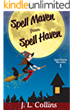 Spell Maven from Spell Haven (Spell Maven Mystery Book 1)