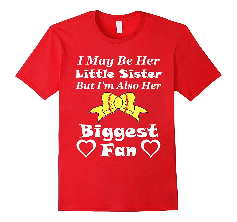 I May Be Her Little Sister Biggest Fan Softball T-Shirt-Loveshirt