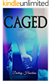 Caged (Caged series Book 1)