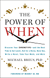 The Power of When: Discover Your Chronotype-and the Best Time to Eat Lunch, Ask for a Raise, Have Sex, Write a Novel, Take Your Meds, and More: Discover Take Your Meds, and More (English Edition)