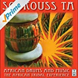 Soukouss Ta: African Drums and Music - The African Tribal Experience