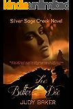Better She Die (Silver Sage Creek Novels Book 1)