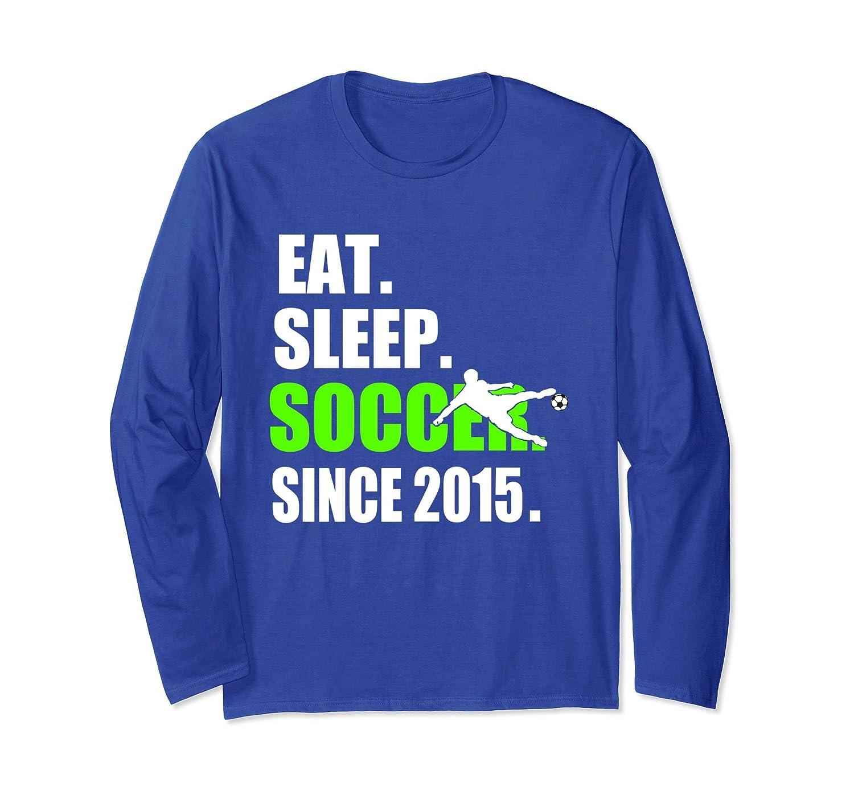 Eat Sleep Soccer Since 2015 Long Sleeve 3rd Birthday Shirt-alottee gift