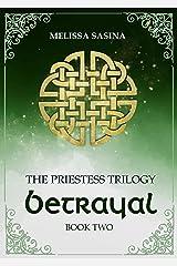 Betrayal (The Priestess Trilogy Book 2) Kindle Edition