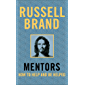 Mentors: How to Help and be Helped