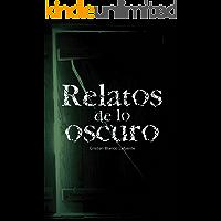 Relatos de lo oscuro (Nueva edición revisada)