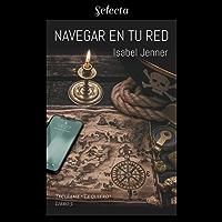 Navegar en tu red (Serie Tecléame te quiero 5)