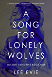 A Song for Lonely Wolves: A dark detective story of old Korea (Joseon Detective Book 1)