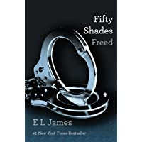 Fifty Shades Freed: Book Three of the Fifty Shades Trilogy (Fifty Shades of Grey Series) (English Edition)