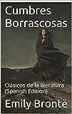 Cumbres borrascosas: Clásicos de la literatura (Spanish Edition)