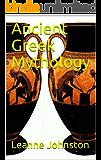 Ancient Greek Mythology (The Ancient Series Book 1)
