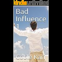 Bad Influence 1