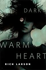 Dark Warm Heart: A Tor.com Original Kindle Edition