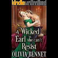 A Wicked Earl she can't Resist: A Steamy Historical Regency Romance Novel