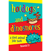Hot Dogs and Dinosnores: A First Animal Joke Book