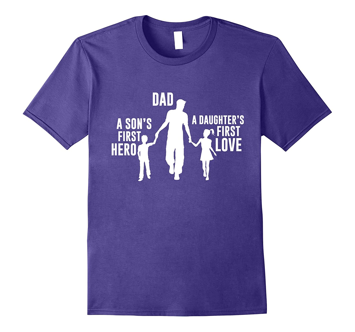 Dad a Sons First Hero a Daughters First Love Shirt-CD