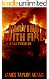 Playing with Fire: A Legal Thriller