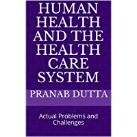 Human Health and The Health Care System: Actual Problems and Challenges