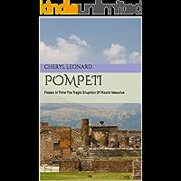 Pompeii: Frozen In Time    The Tragic Eruption Of Mount Vesuvius