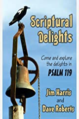 Scriptural Delights: Exploring Psalm 119 Kindle Edition