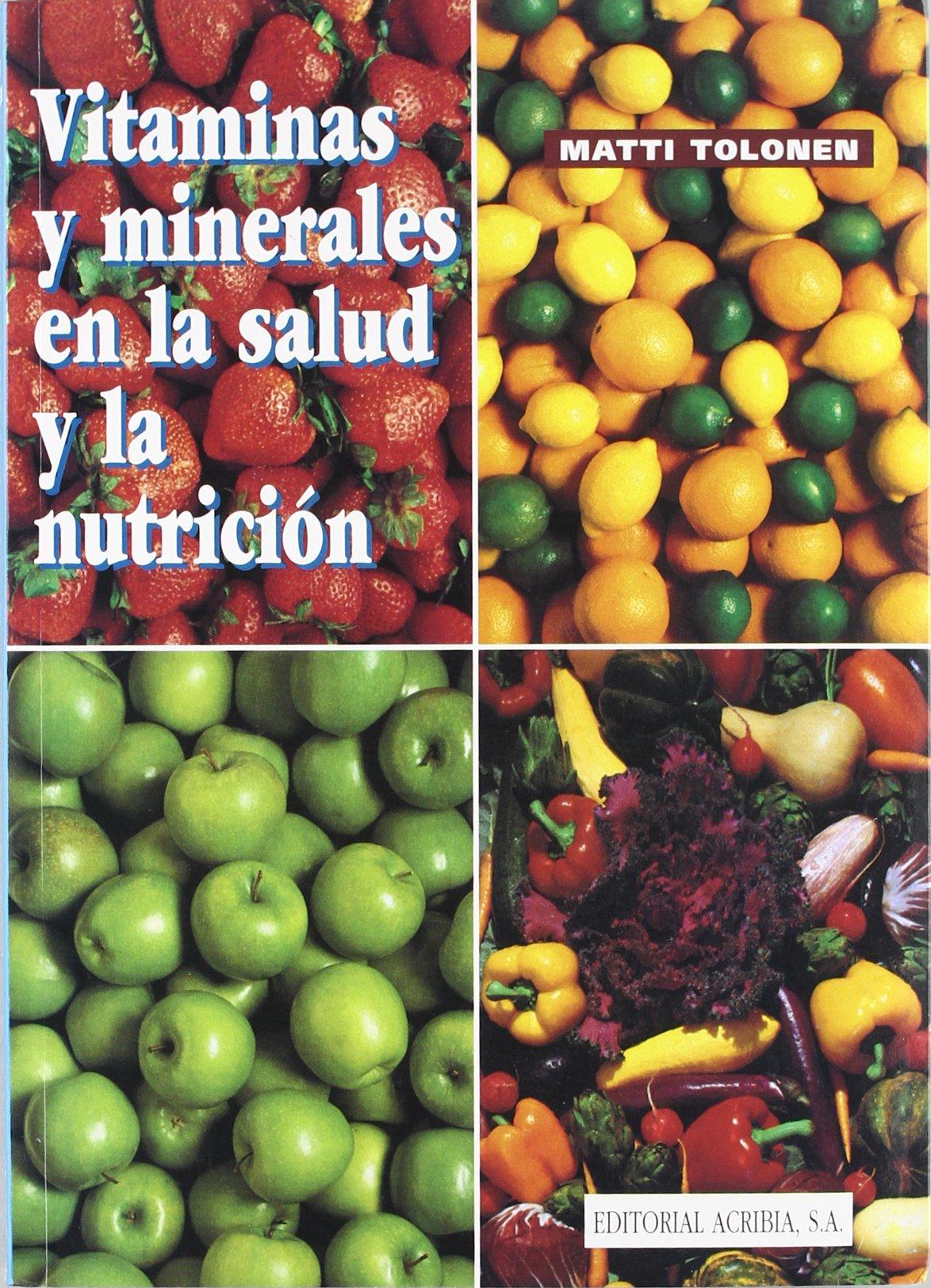 Vitaminas y Minerales En La Salud y La Nutricion (Spanish Edition): Matti Tolonen: 9788420007809: Amazon.com: Books