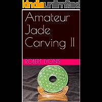 Amateur Jade Carving II (English Edition)