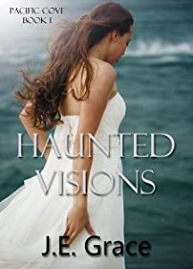 Haunted Visions (Pacific Cove Book 1)
